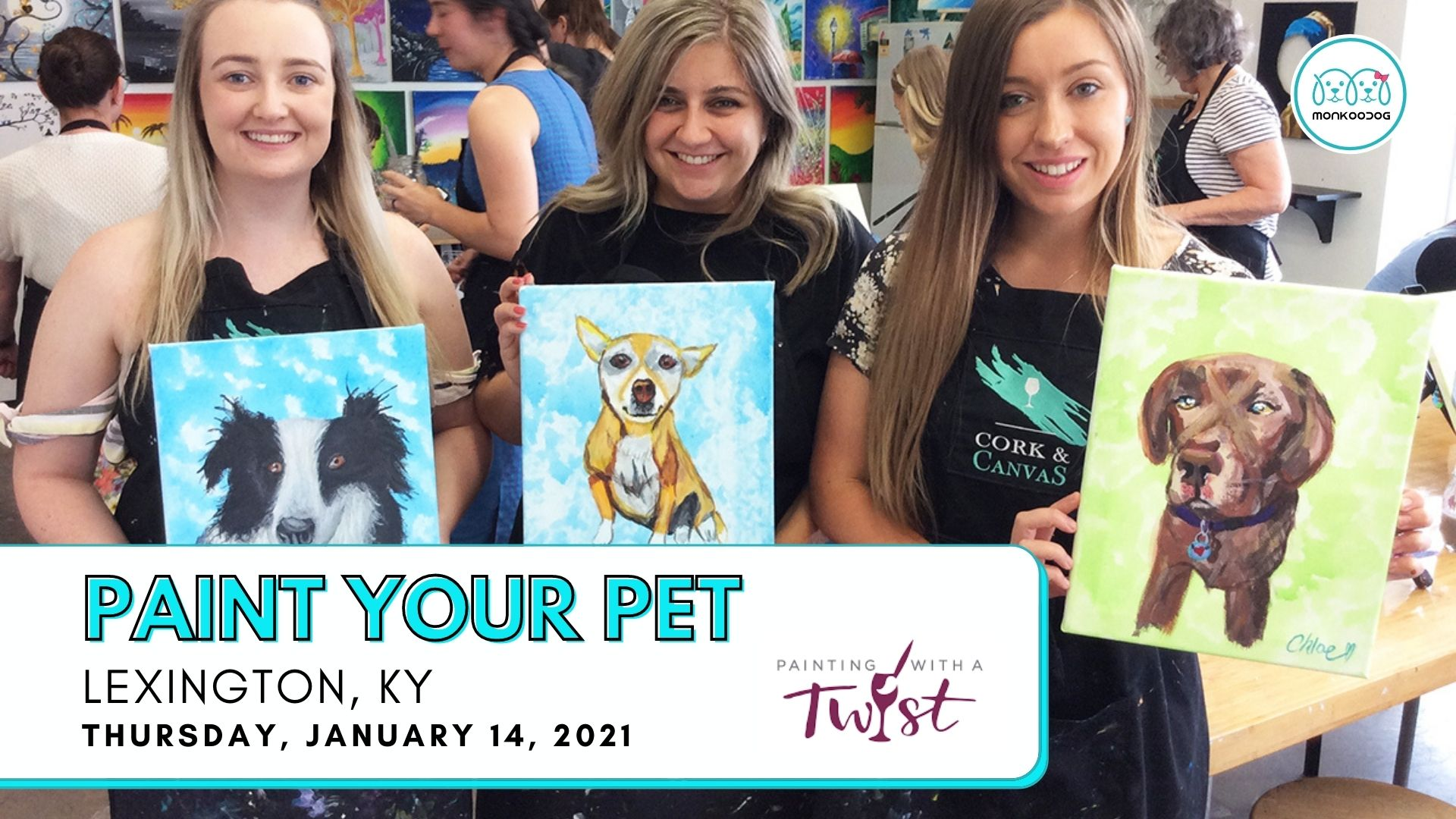 Paint Your Pet In Studio Event By Painting With A Twist Monkoodog