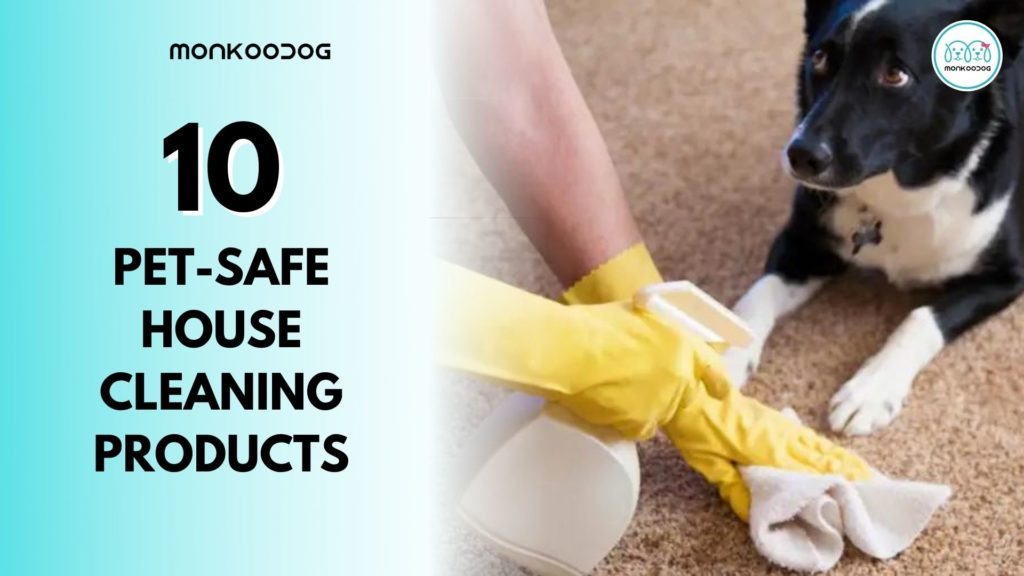 10 Pet safe house cleaning products